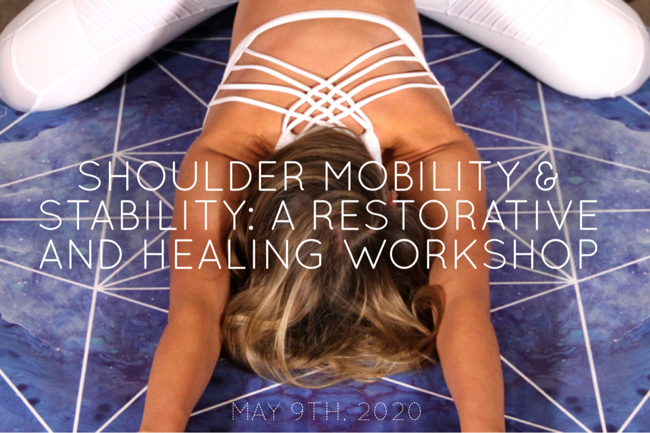 Shoulder Mobility & Stability- A Restorative and Healing Workshop